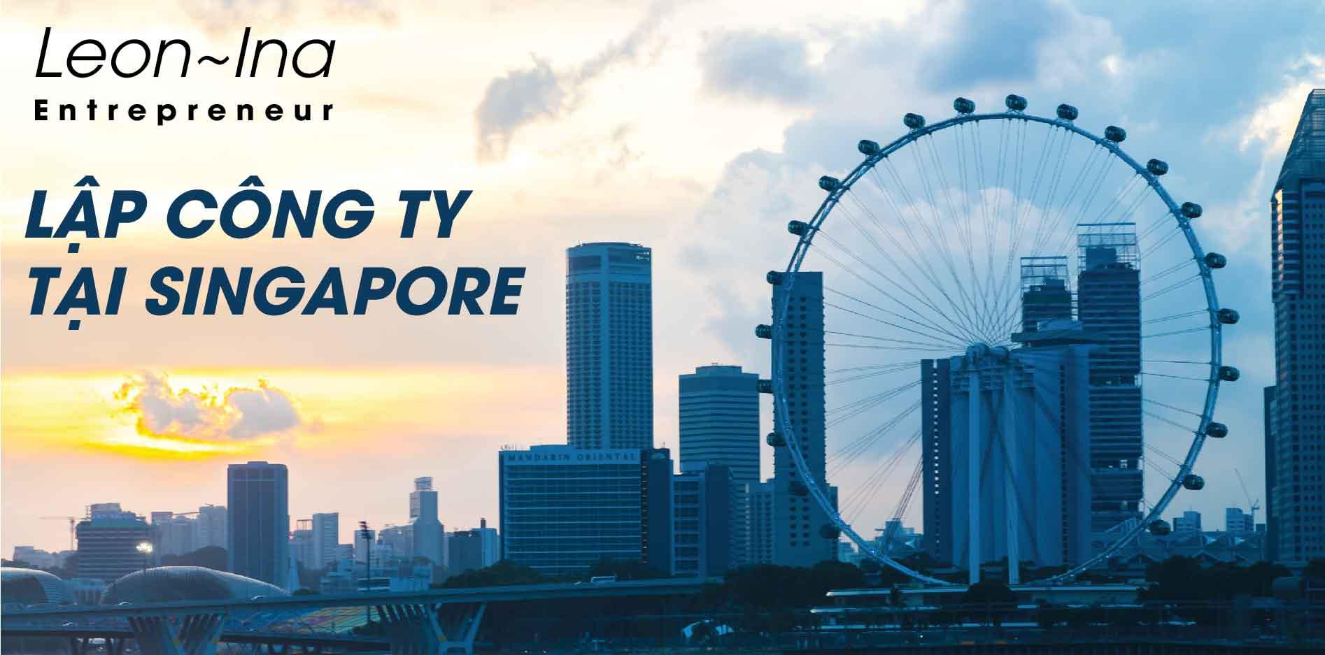 Thành Lập Công Ty ở Singapore và Case study điển hình!