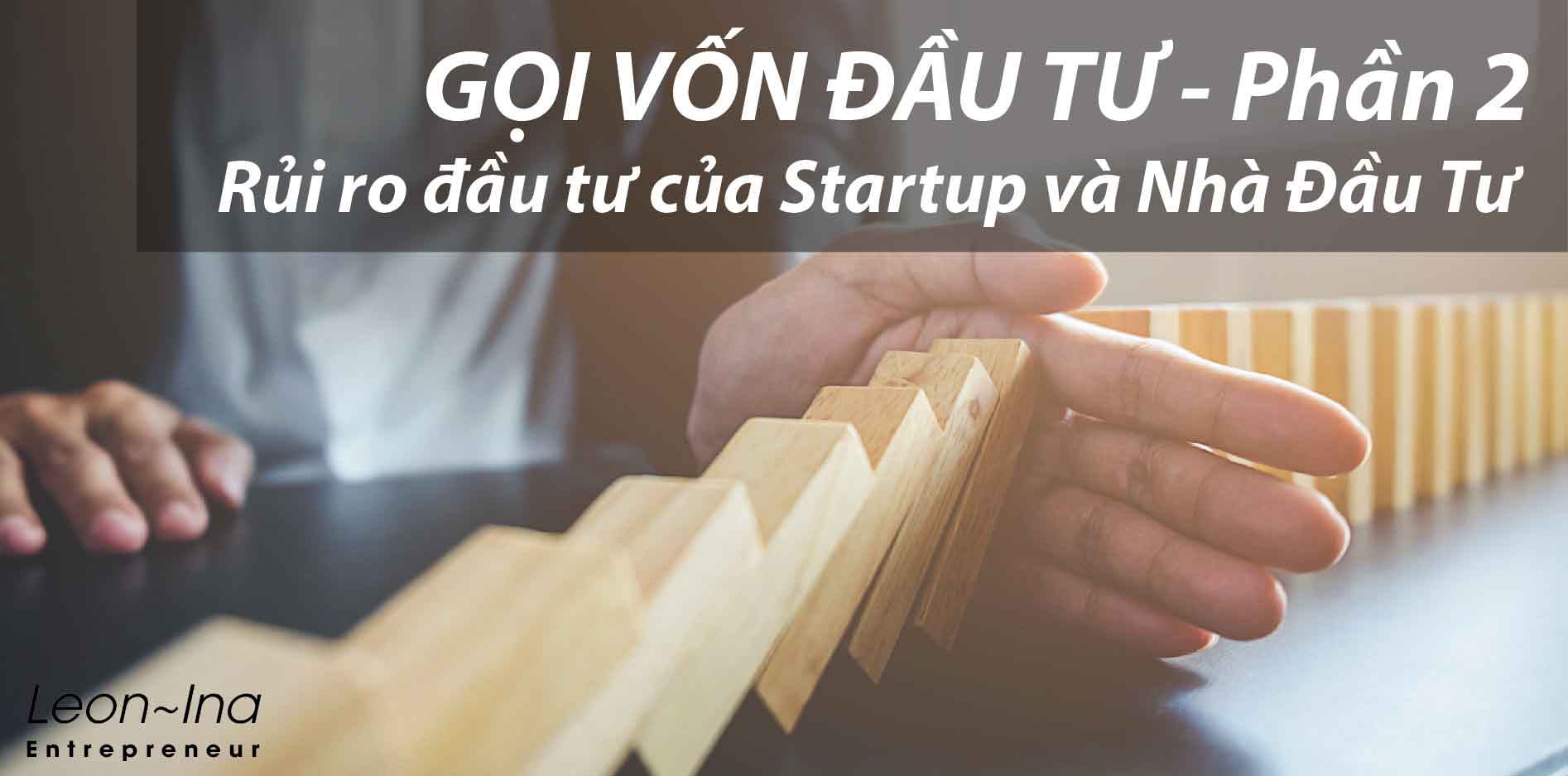 Gọi vốn đầu tư Phần 2: Rủi ro đầu tư của Startup và Nhà Đầu Tư