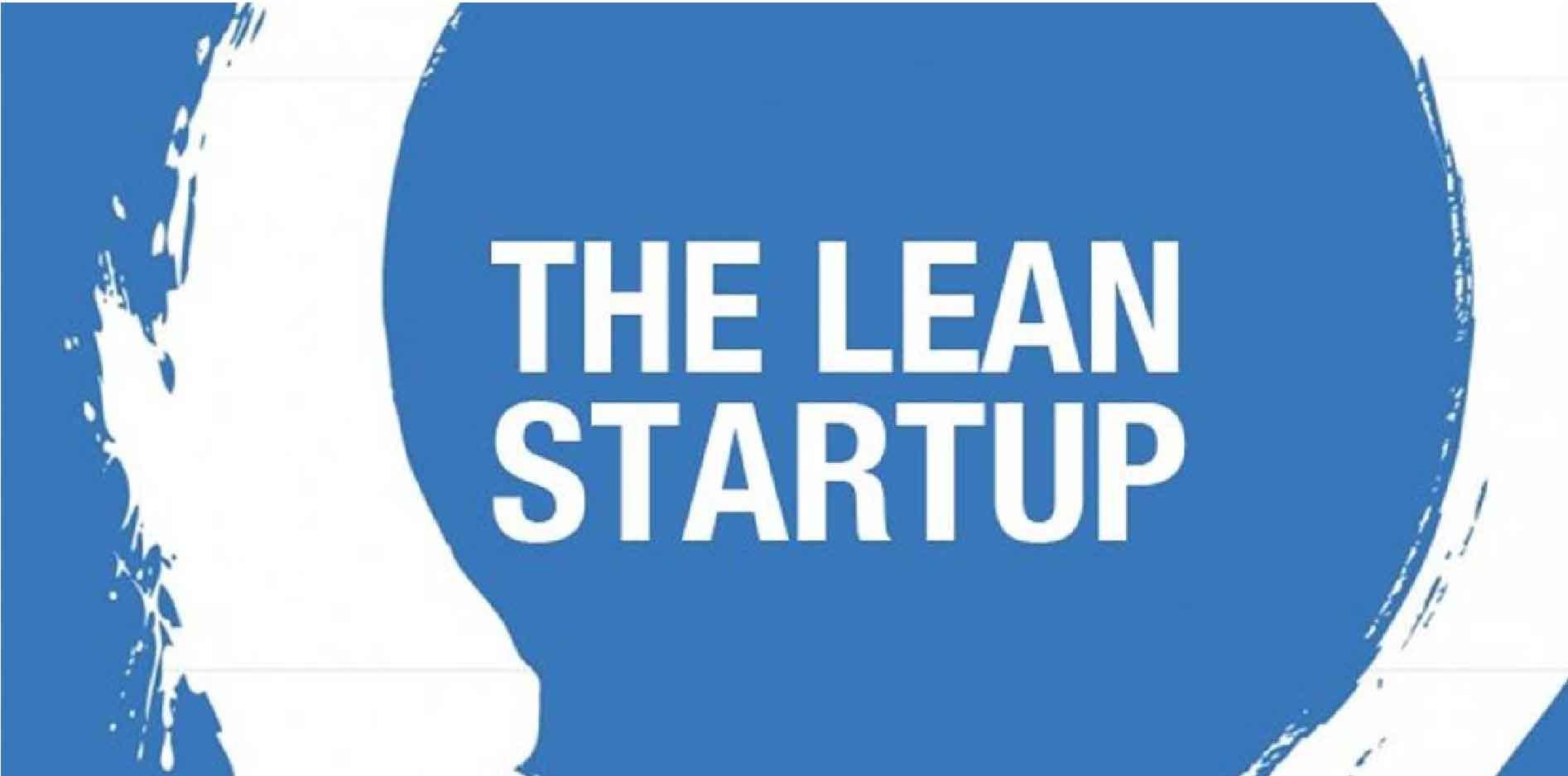 Khởi nghiệp tinh gọn Lean Startup và Mô hình Lean model canvas, Phần 1